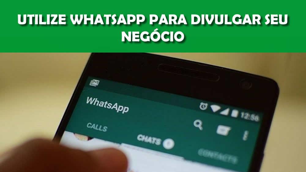 Utilize o Whatsapp para divulgar seu negócio